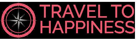 Travel To Happiness – Blog de Viajes – Cómo viajar más feliz